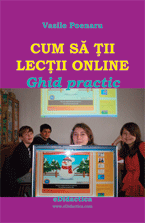 Cum să ţii lecţii online de Vasile Poenaru